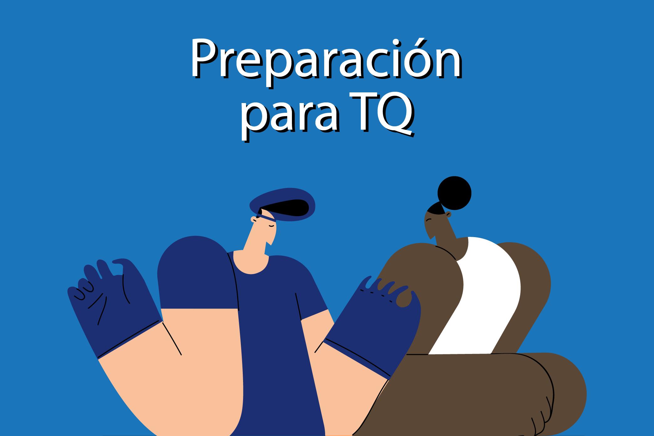 Preparación para TQ